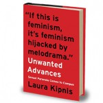 Laura Kipnis's <em>Unwanted Advances</em>