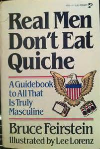 real men dont eat quiche