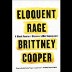 Brittney Cooper's <em>Eloquent Rage</em>